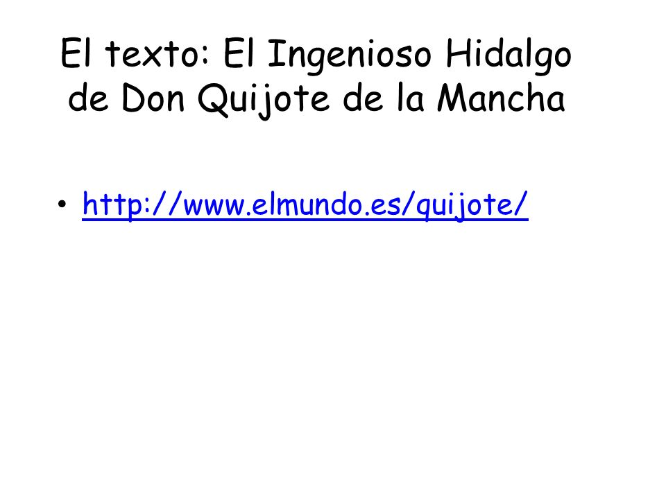 El texto: El Ingenioso Hidalgo de Don Quijote de la Mancha