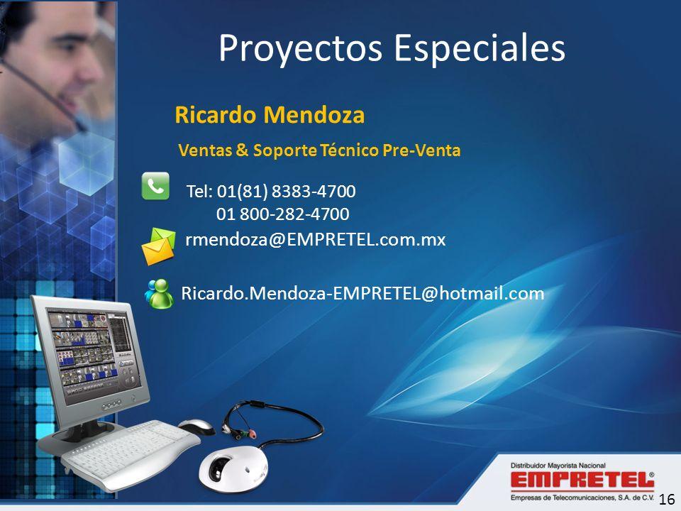 Proyectos Especiales Ricardo Mendoza rmendoza@EMPRETEL.com.mx