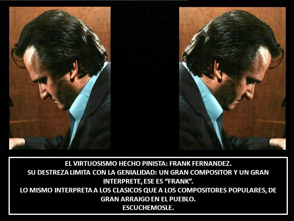 EL VIRTUOSISMO HECHO PINISTA: FRANK FERNANDEZ.