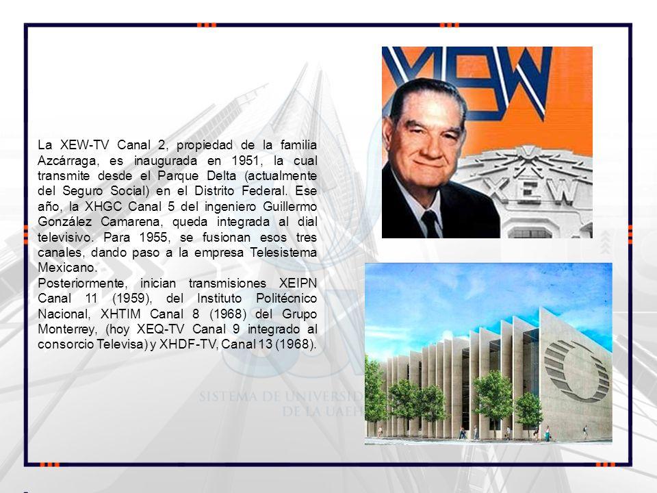 La XEW-TV Canal 2, propiedad de la familia Azcárraga, es inaugurada en 1951, la cual transmite desde el Parque Delta (actualmente del Seguro Social) en el Distrito Federal. Ese año, la XHGC Canal 5 del ingeniero Guillermo González Camarena, queda integrada al dial televisivo. Para 1955, se fusionan esos tres canales, dando paso a la empresa Telesistema Mexicano.