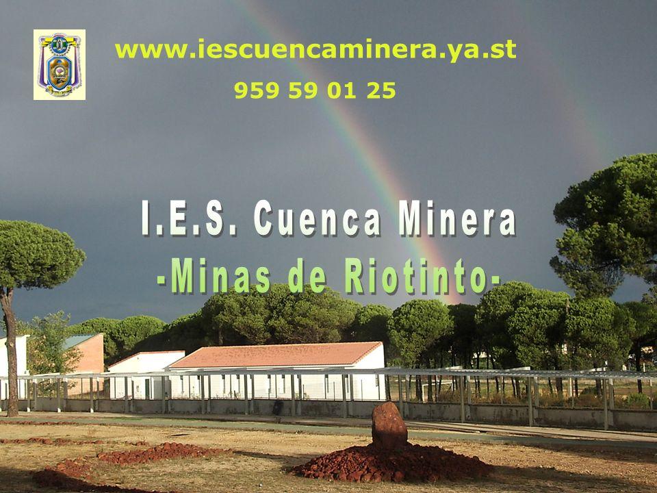 I.E.S. Cuenca Minera -Minas de Riotinto- www.iescuencaminera.ya.st