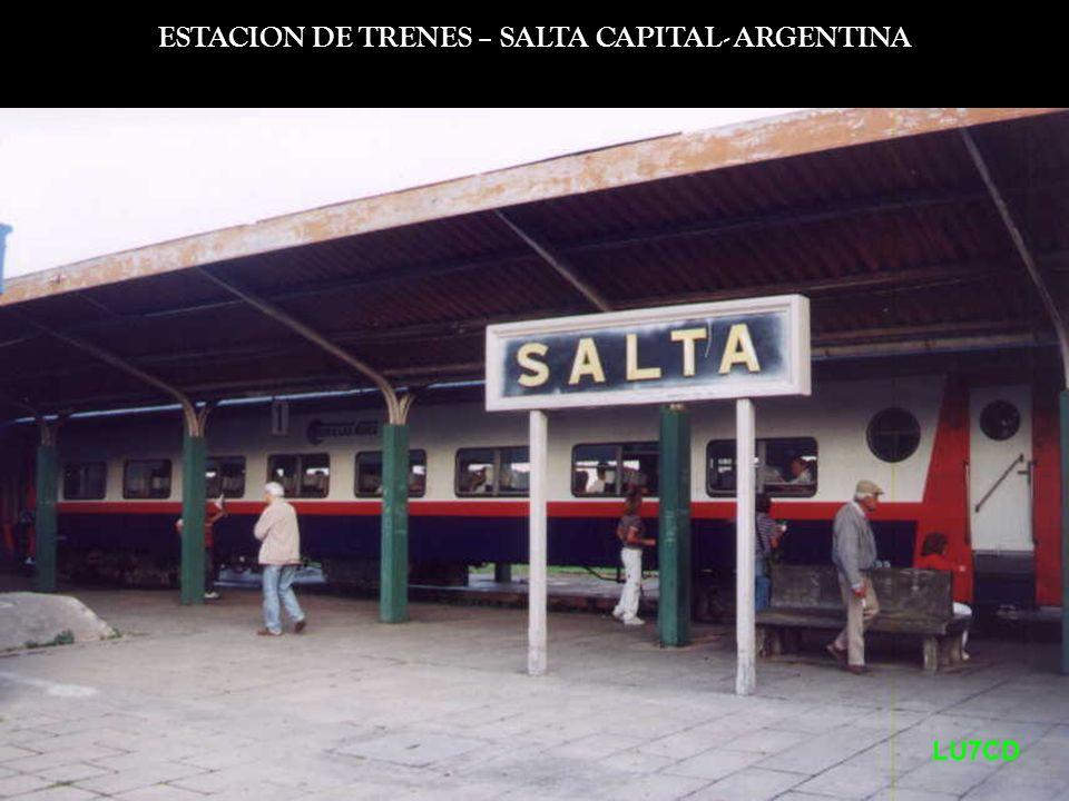 ESTACION DE TRENES – SALTA CAPITAL- ARGENTINA
