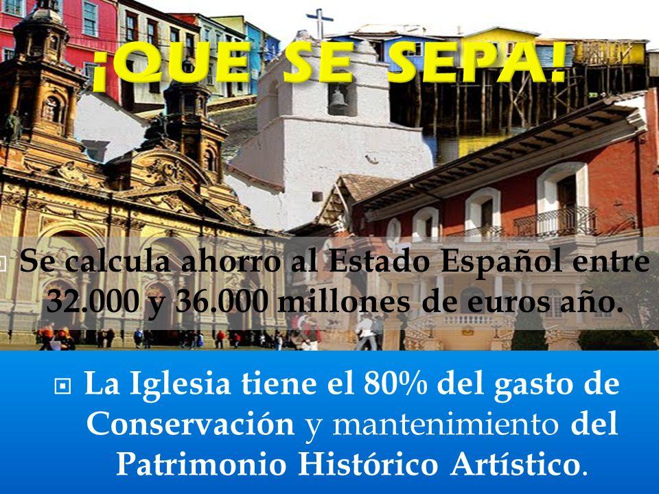 ¡QUE SE SEPA! Se calcula ahorro al Estado Español entre 32.000 y 36.000 millones de euros año.