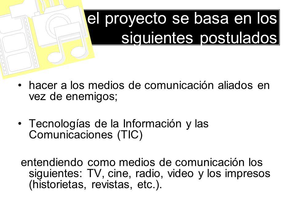 el proyecto se basa en los siguientes postulados