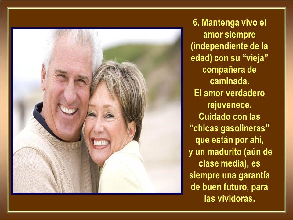 6. Mantenga vivo el amor siempre (independiente de la edad) con su vieja compañera de caminada.