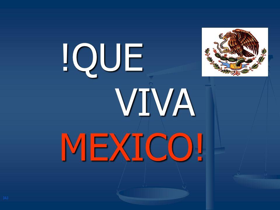!QUE VIVA MEXICO! JAJ