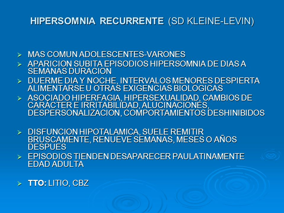 HIPERSOMNIA RECURRENTE (SD KLEINE-LEVIN)