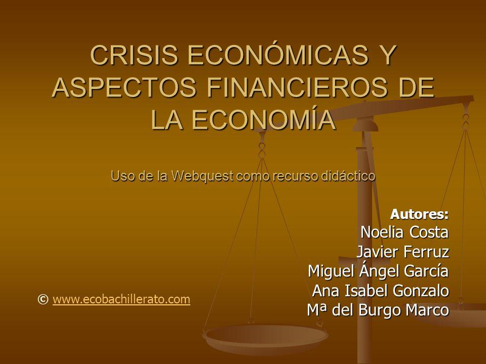 CRISIS ECONÓMICAS Y ASPECTOS FINANCIEROS DE LA ECONOMÍA Uso de la Webquest como recurso didáctico
