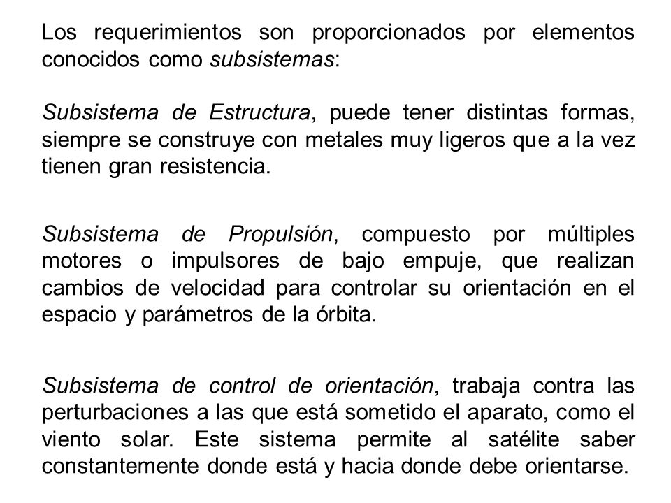 Los requerimientos son proporcionados por elementos conocidos como subsistemas: