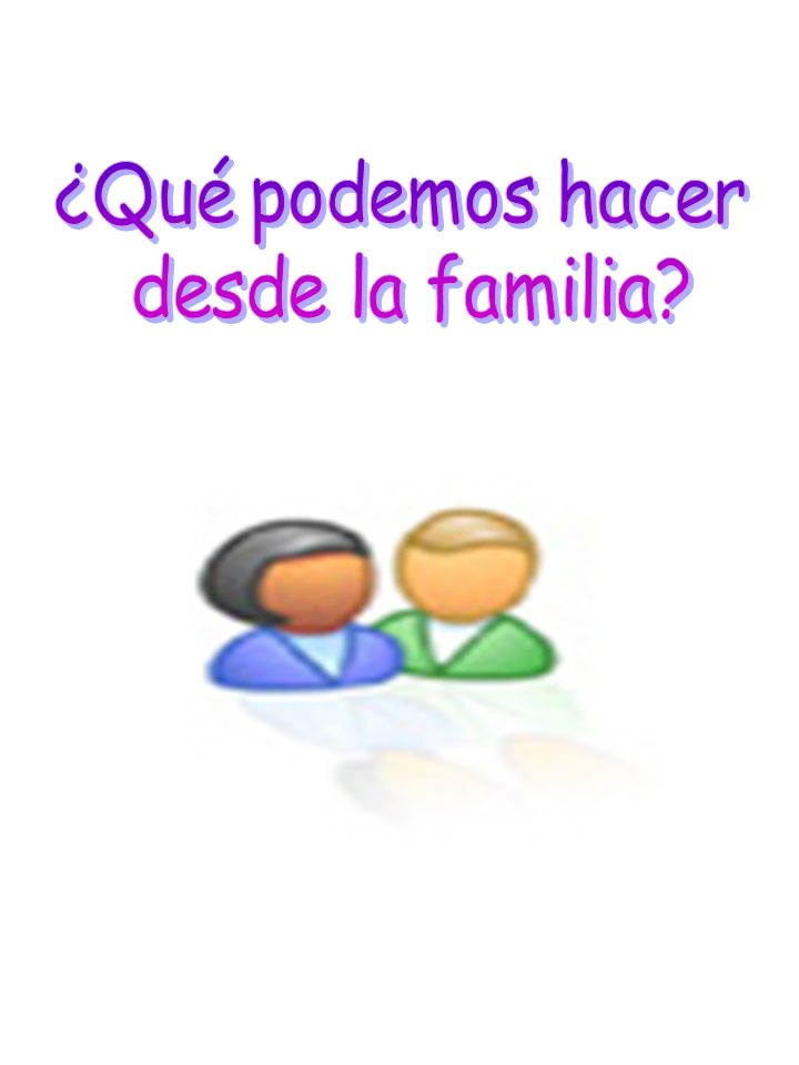 ¿Qué podemos hacer desde la familia