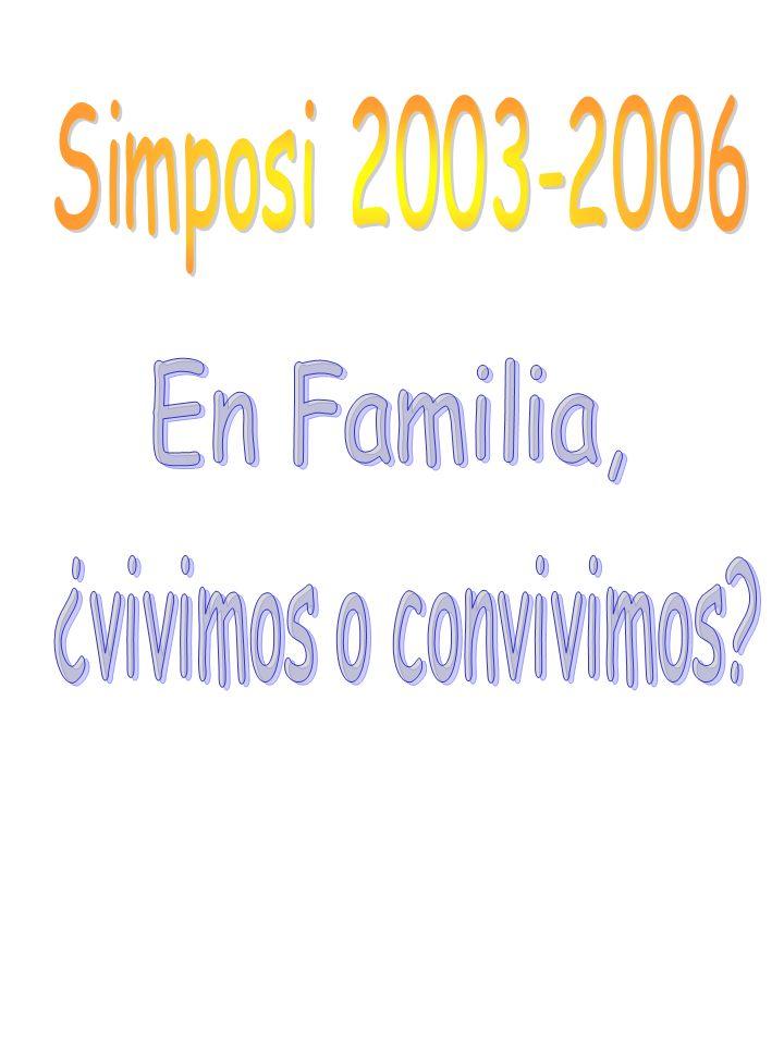 Simposi 2003-2006 En Familia, ¿vivimos o convivimos
