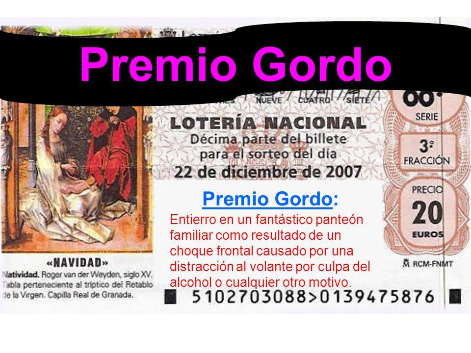 Premio Gordo Premio Gordo: