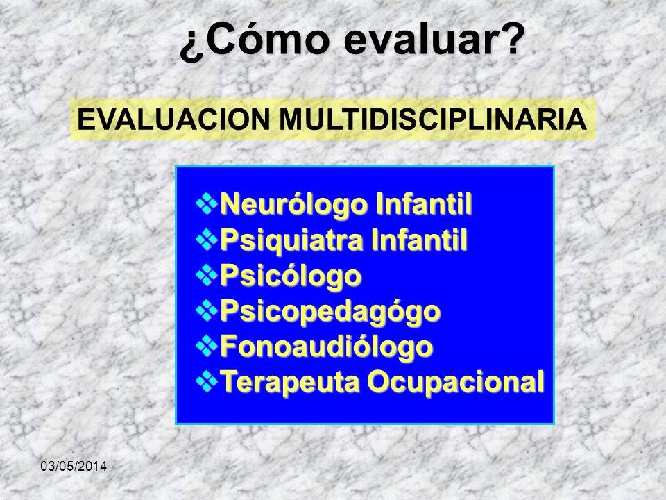 ¿Cómo evaluar EVALUACION MULTIDISCIPLINARIA Neurólogo Infantil