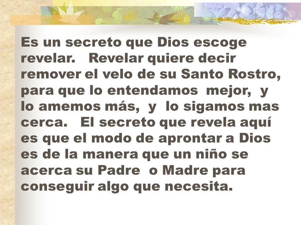 Es un secreto que Dios escoge revelar