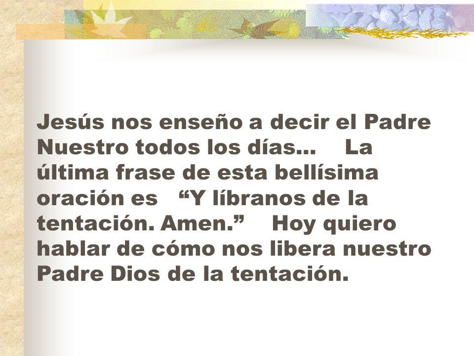 Jesús nos enseño a decir el Padre Nuestro todos los días