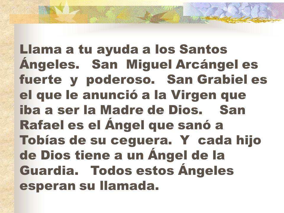 Llama a tu ayuda a los Santos Ángeles