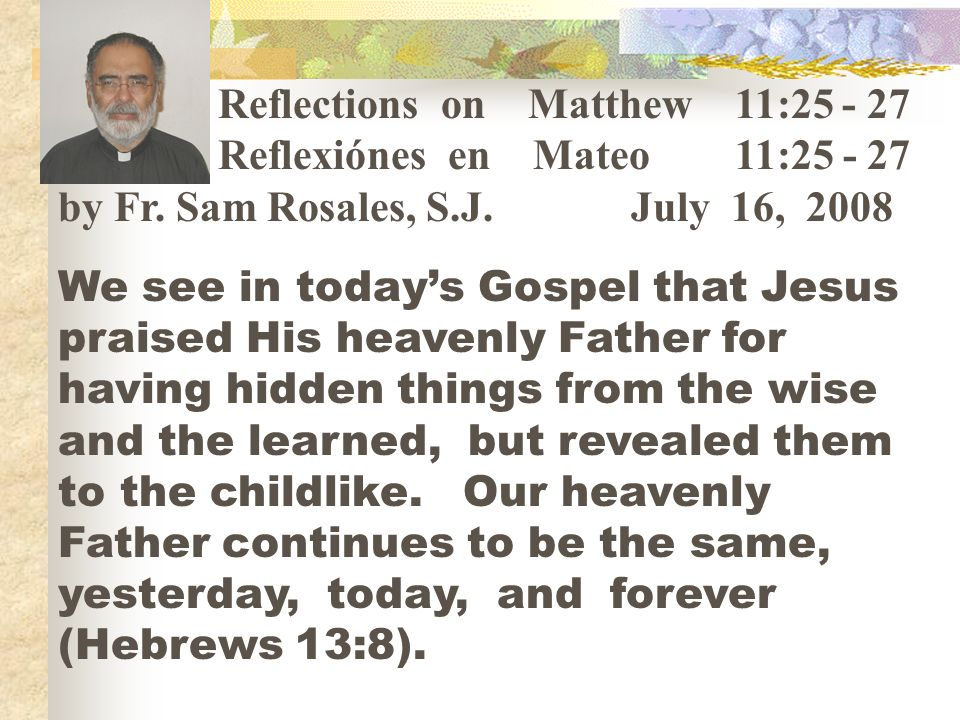 Reflections on Matthew 11:25 - 27
