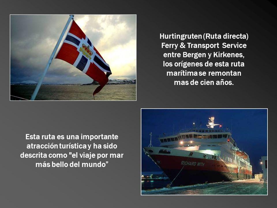 Hurtingruten (Ruta directa) Ferry & Transport Service entre Bergen y Kirkenes, los orígenes de esta ruta marítima se remontan mas de cien años.