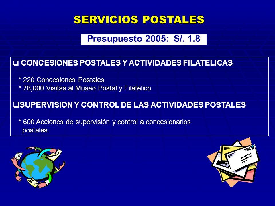 SERVICIOS POSTALES Presupuesto 2005: S/. 1.8