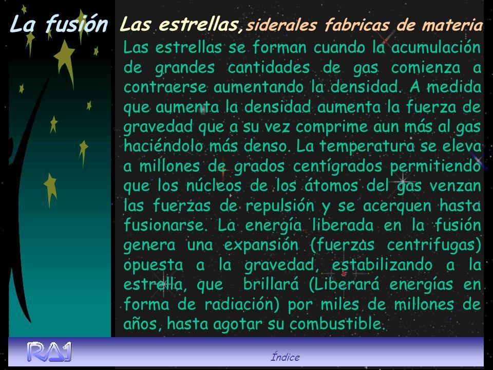 La fusión Las estrellas,siderales fabricas de materia