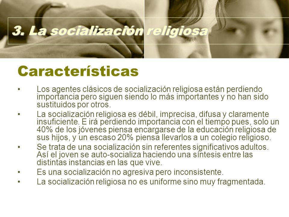 Características 3. La socialización religiosa