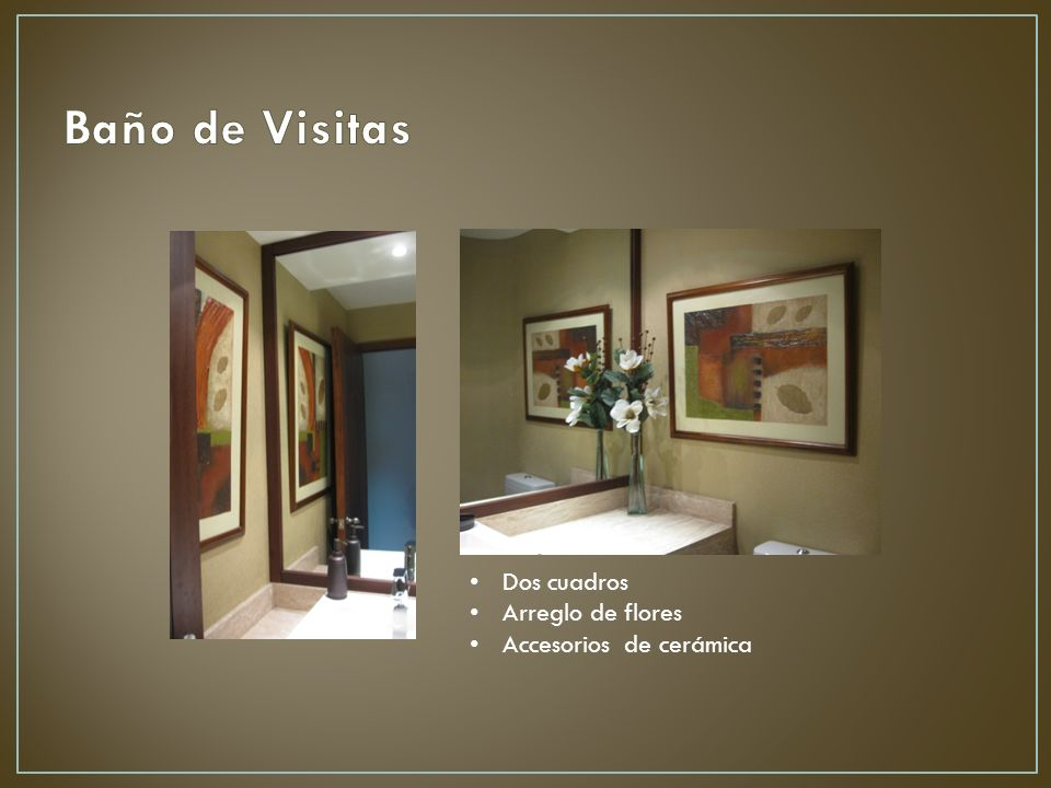 Baño de Visitas Dos cuadros Arreglo de flores Accesorios de cerámica