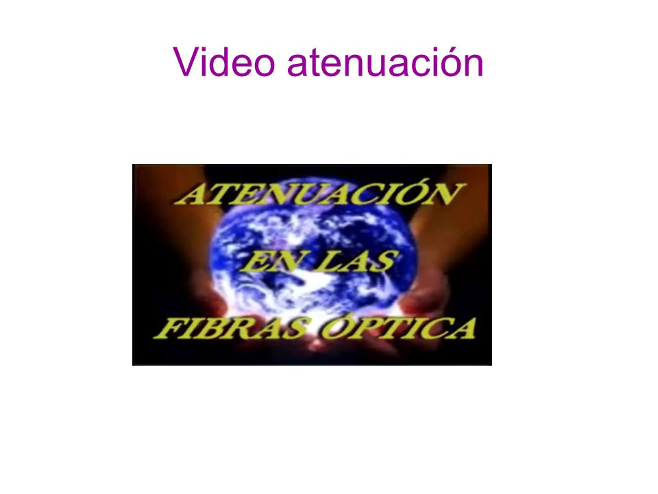 Video atenuación