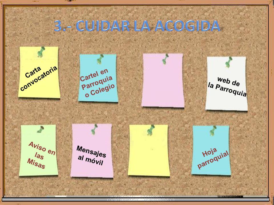 3.- CUIDAR LA ACOGIDA Web parroquial e-mail Carta convocatoria