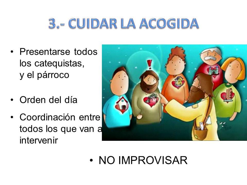 3.- CUIDAR LA ACOGIDA NO IMPROVISAR