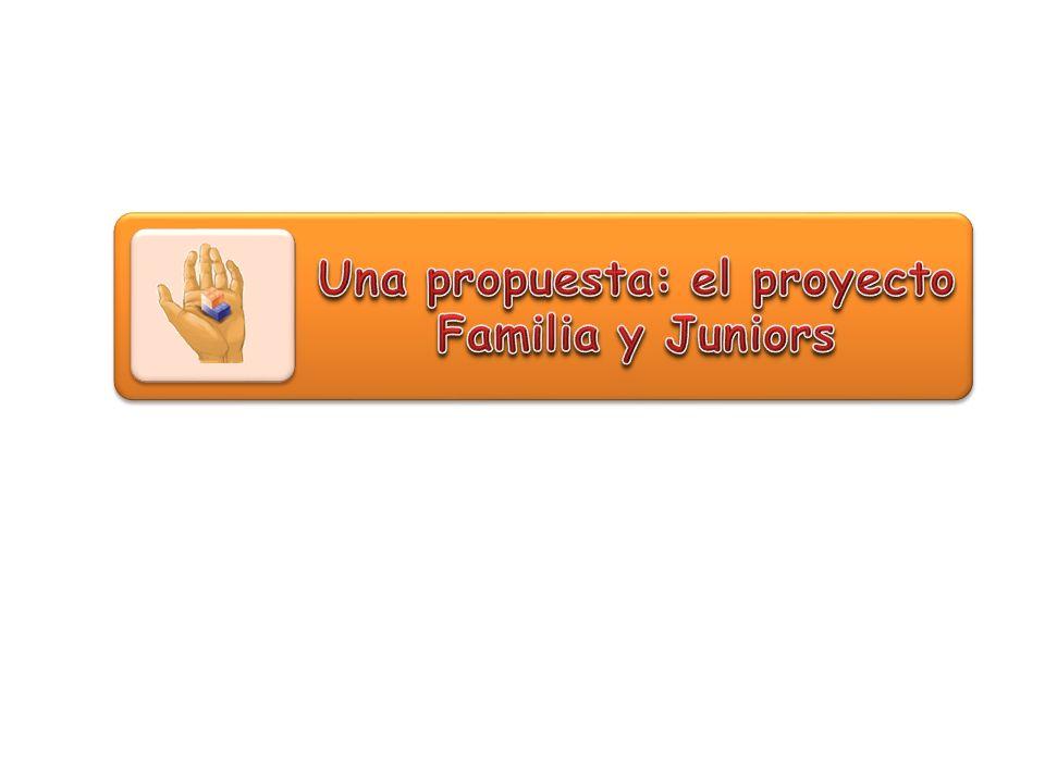 Una propuesta: el proyecto Familia y Juniors