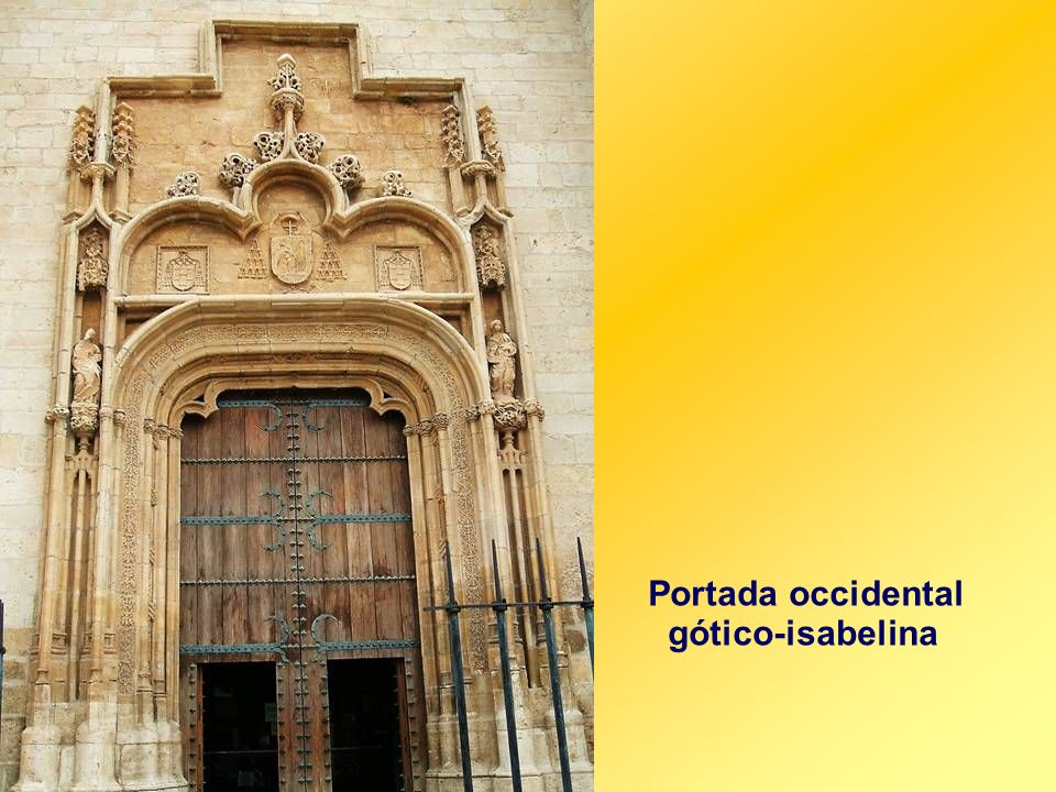 Portada occidental gótico-isabelina