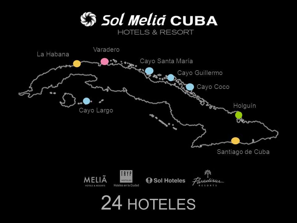 24 HOTELES Varadero La Habana Cayo Santa María Cayo Guillermo