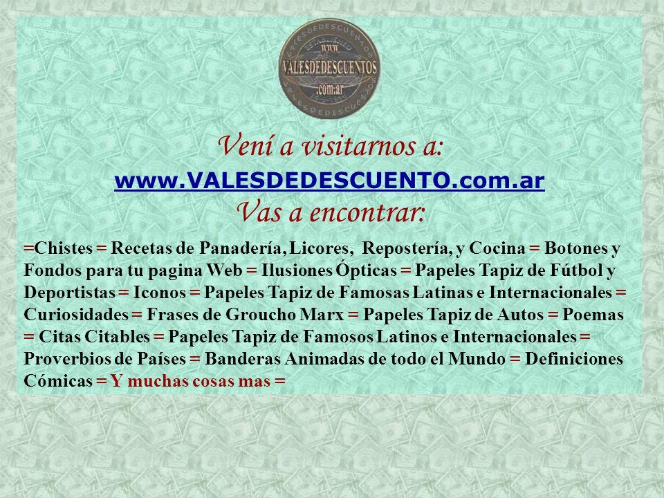 Vení a visitarnos a: Vas a encontrar: www.VALESDEDESCUENTO.com.ar