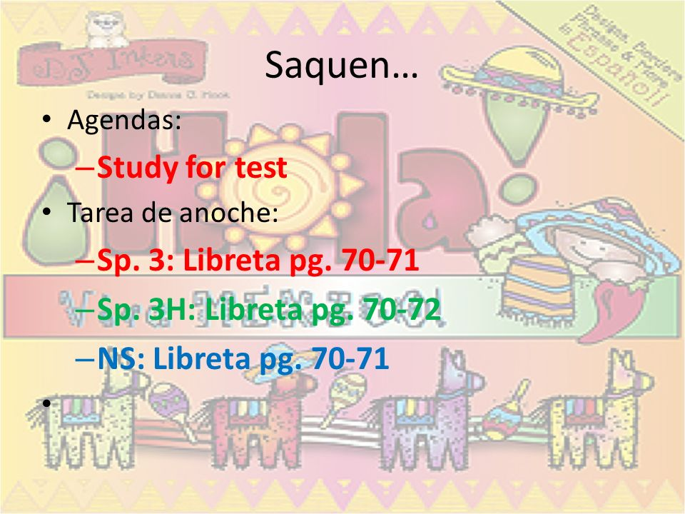 Saquen… Study for test Sp. 3: Libreta pg. 70-71