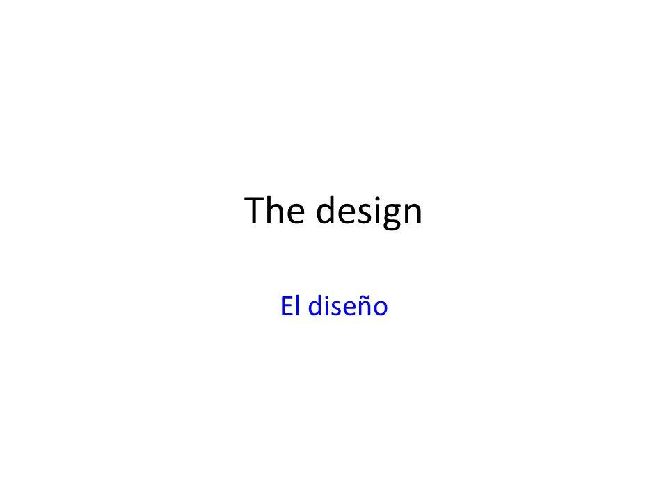 The design El diseño