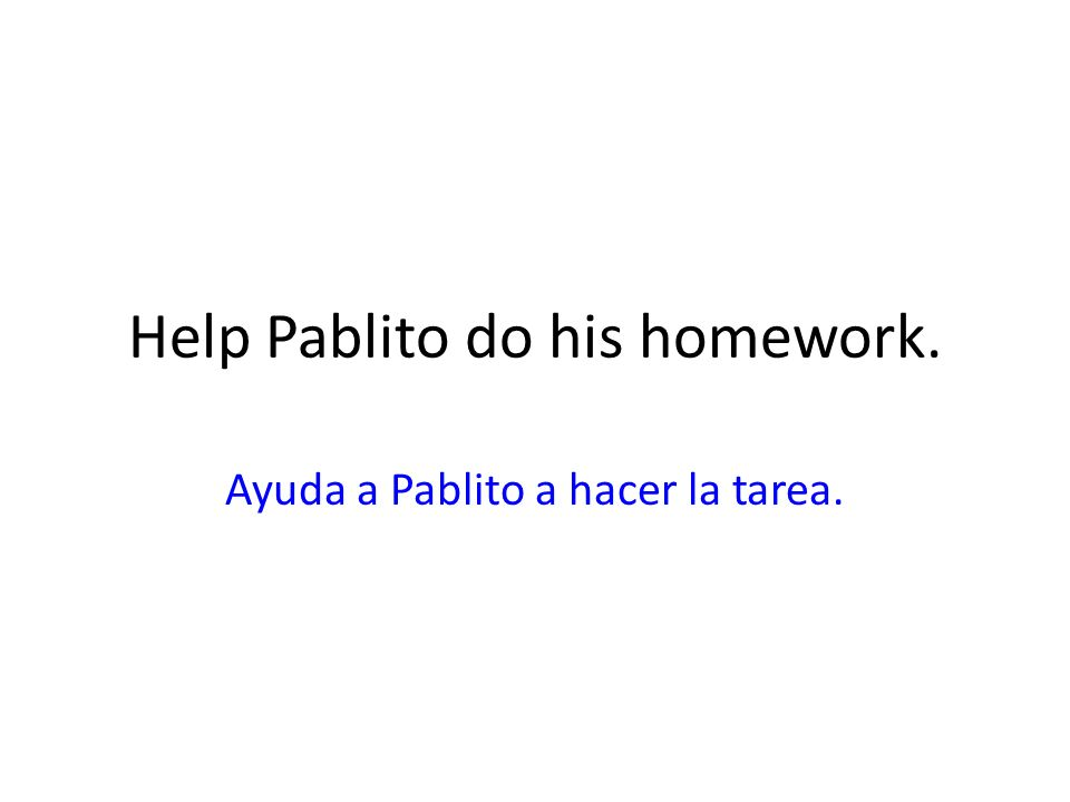 Help Pablito do his homework.
