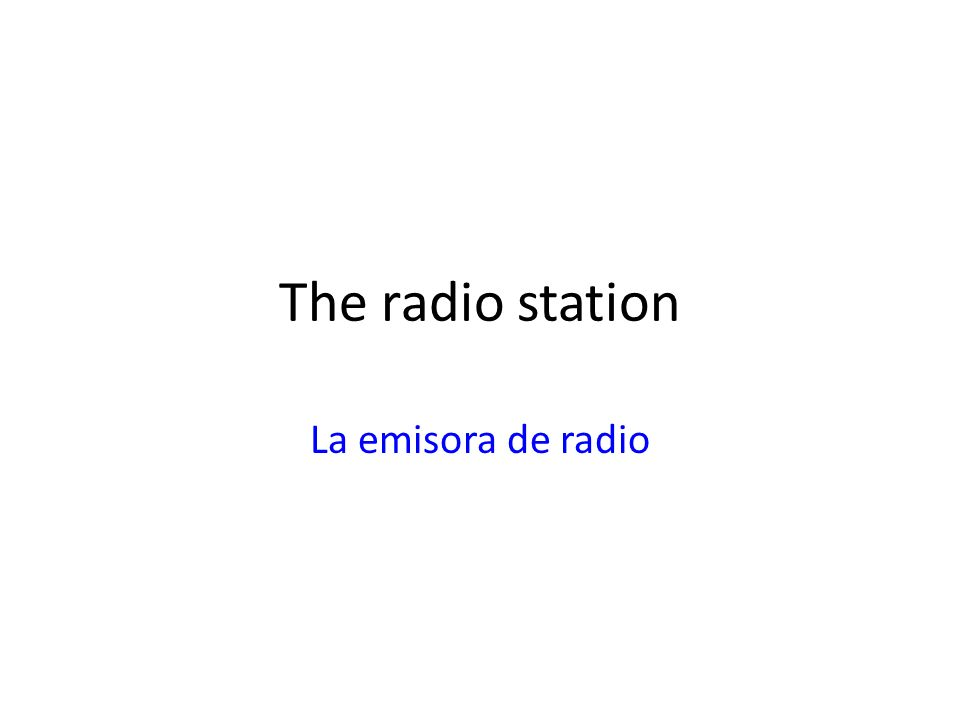 The radio station La emisora de radio