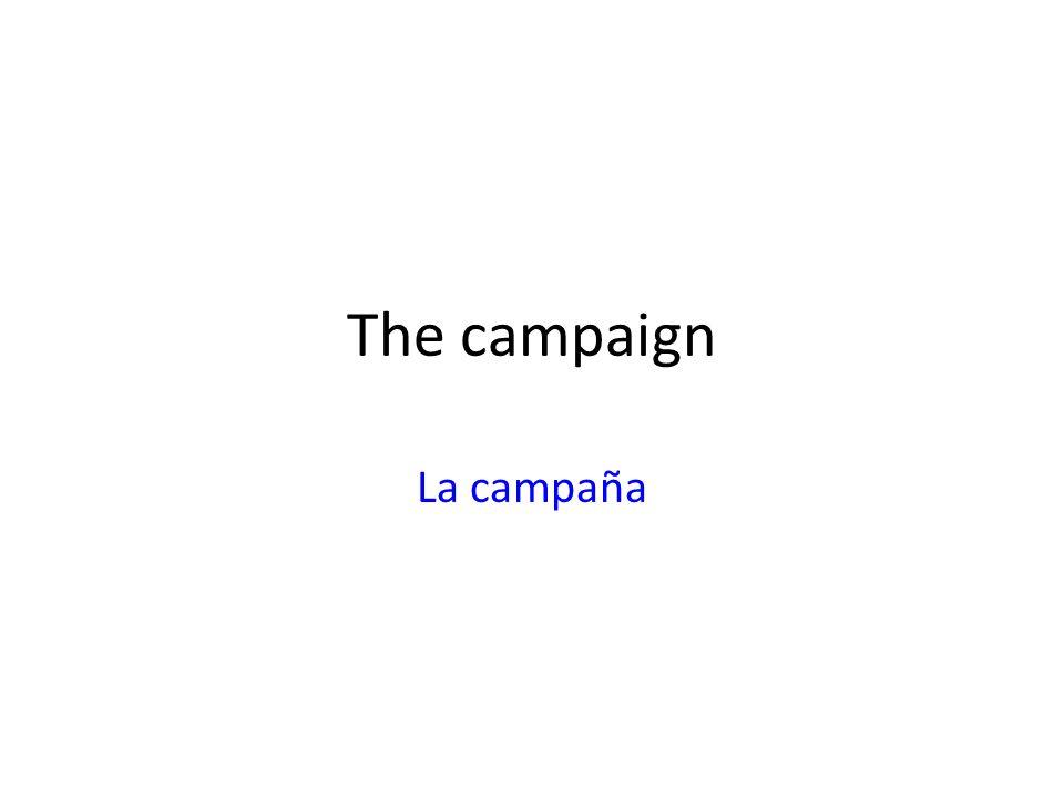 The campaign La campaña