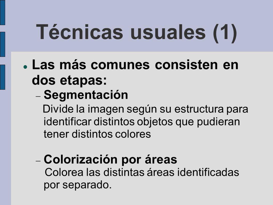 Técnicas usuales (1) Las más comunes consisten en dos etapas: