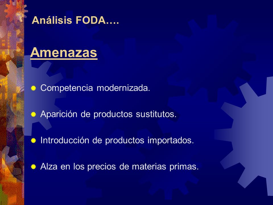 Amenazas Análisis FODA…. Competencia modernizada.