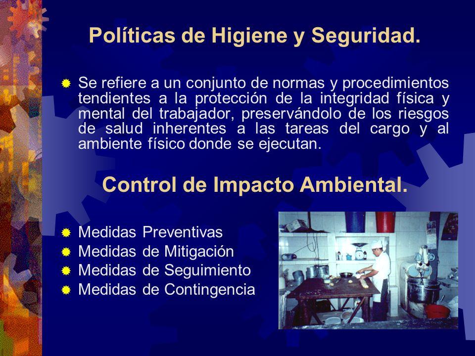 Políticas de Higiene y Seguridad. Control de Impacto Ambiental.
