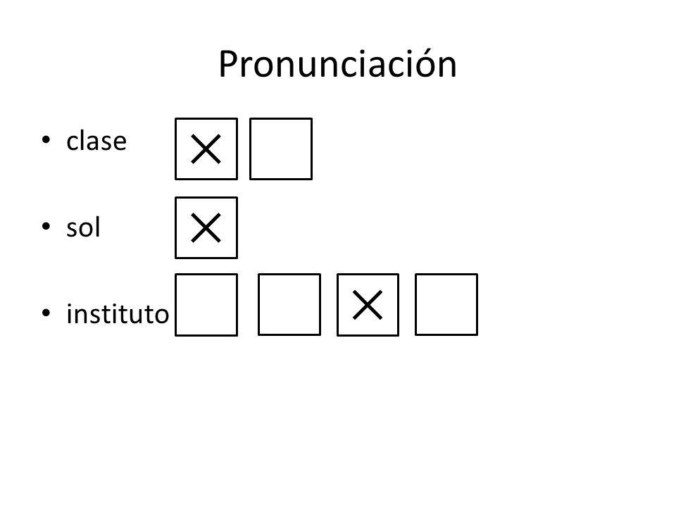Pronunciación clase sol instituto ✕ ✕ ✕