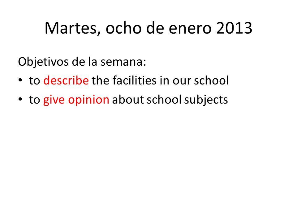 Martes, ocho de enero 2013 Objetivos de la semana: