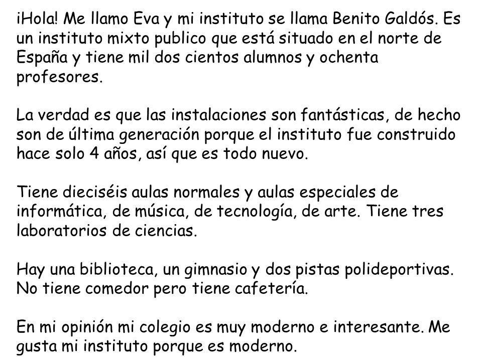 iHola. Me llamo Eva y mi instituto se llama Benito Galdós