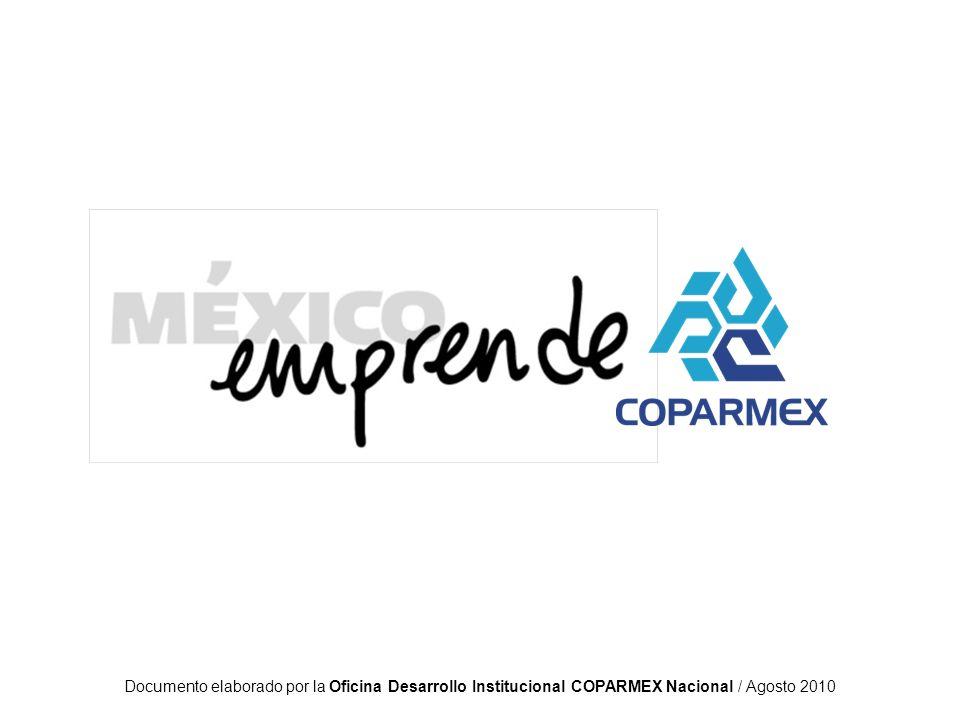 Documento elaborado por la Oficina Desarrollo Institucional COPARMEX Nacional / Agosto 2010