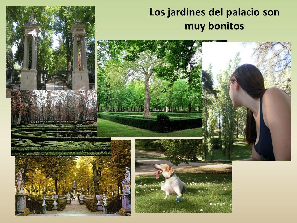 Los jardines del palacio son muy bonitos