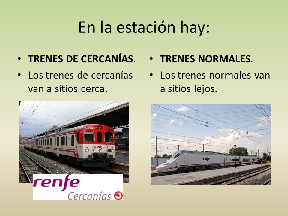 En la estación hay: TRENES DE CERCANÍAS.