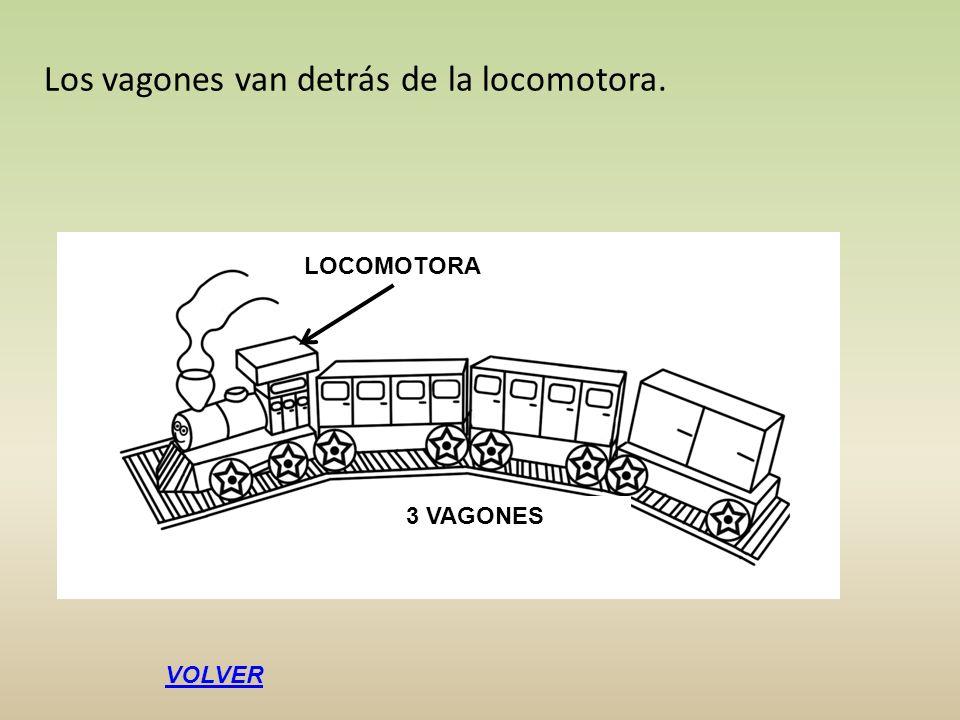 Los vagones van detrás de la locomotora.