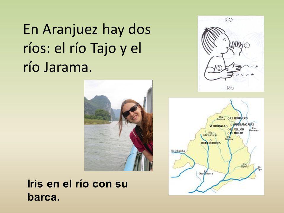 En Aranjuez hay dos ríos: el río Tajo y el río Jarama.