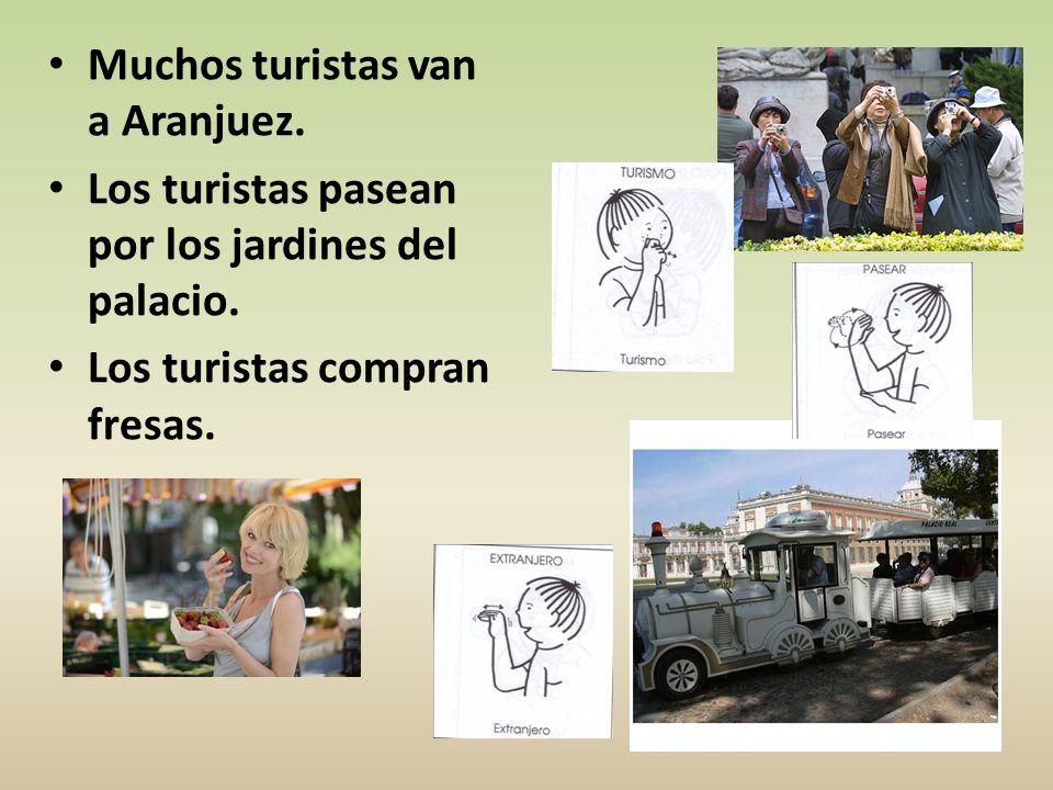 Muchos turistas van a Aranjuez.